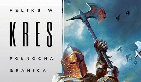 Północna granica: Księga Całości Feliksa W. Kresa powraca