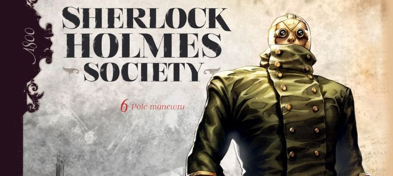 Sherlock Holmes Society. Tom 6: Pole manewru - recenzja komiksu