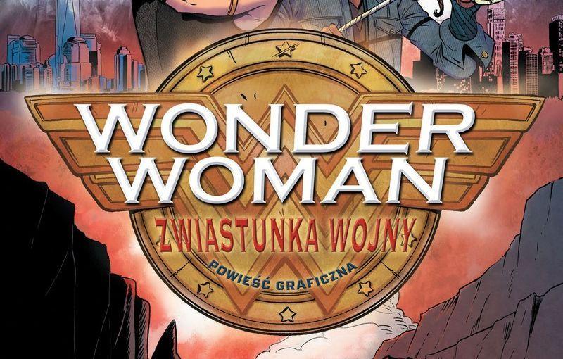 Wonder Woman: Zwiastunka wojny - recenzja komiksu