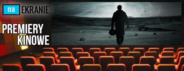 Premiery kinowe weekendu – 07-09 listopada