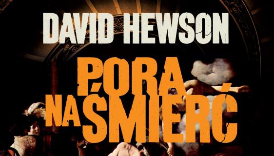 """""""Pora na śmierć"""": Zawsze jest pora na Davida Hewsona – recenzja"""