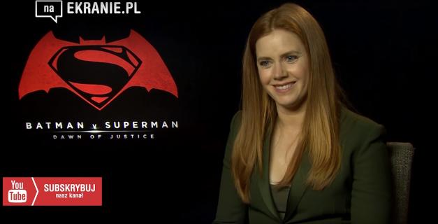 Amy Adams dla naEKRANIE.pl – obejrzyj wywiad z Lois Lane z Batman v Superman
