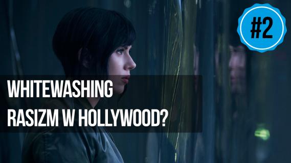 naEKRANACH #2 – Whitewashing. Rasizm w Hollywood?