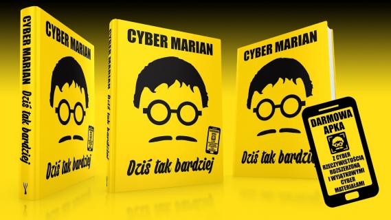 Dziś tak bardziej: Cyber Marian w wersji książkowej
