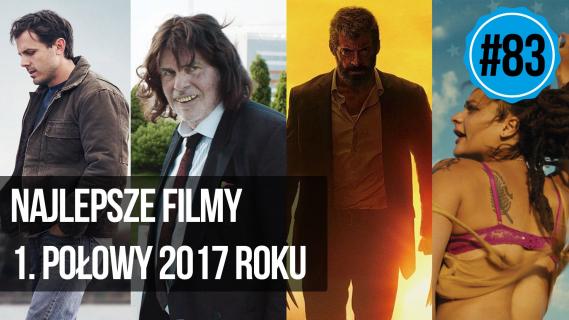naEKRANACH #83 – Najlepsze filmy 1. połowy 2017 roku