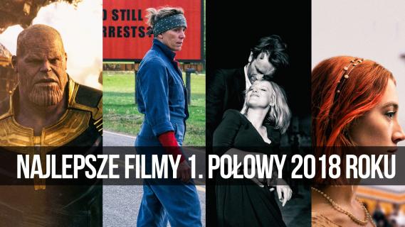 Najlepsze filmy 1. połowy 2018 roku || naEKRANACH #120