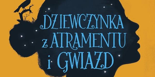 Dziewczynka z atramentu i gwiazd – recenzja książki