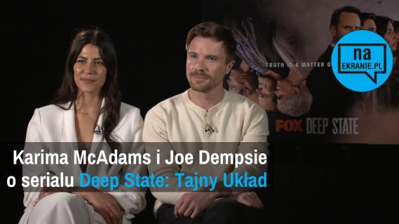 Joe Dempsie i Karima McAdams o Deep State: Tajny Układ [WYWIAD WIDEO]