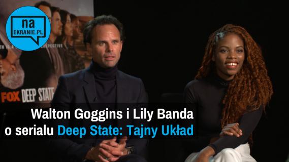 Walton Goggins i Lily Banda o 2. sezonie Deep State [WYWIAD WIDEO]