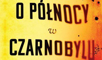 Premiera reportażu O północy w Czarnobylu