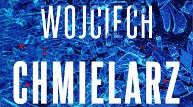 Wyrwa: w sprzedaży nowa powieść Wojciecha Chmielarza, autora Żmijowiska