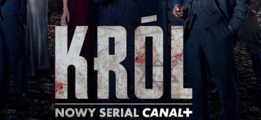 Król - zobaczcie plakat serialowej ekranizacji powieści Szczepana Twardocha