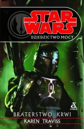 Star Wars Dziedzictwo Mocy. Braterstwo krwi