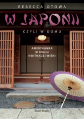W Japonii, czyli w domu. Amerykanka w kraju kwitnącej wiśni