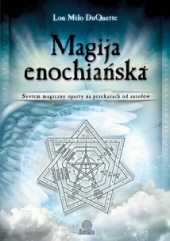 Magija enochiańska. System magiczny oparty na przekazach od aniołów