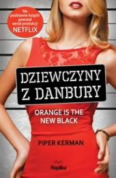 Dziewczyny z Danbury. Orange is the New Black