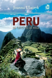 Peru. Od turystyki do magii