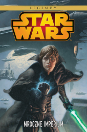 Star Wars Legendy #05: Mroczne Imperium