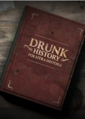 Drunk History – Pół litra historii