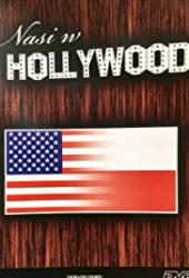 Nasi w Hollywood – po obu stronach kamery
