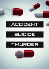 Accident, Suicide or Murder